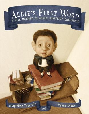 Albie's First Word: A Tale Inspired by Albert Einstein's Childhood Cover Image