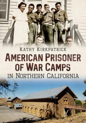 American Prisoner of War Camps in Northern California Cover Image