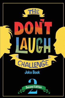 The Don't Laugh Challenge - 2nd Edition: Children's Joke Book Including Riddles, Funny Q&A Jokes, Knock Knock, and Tongue Twisters for Kids Ages 5, 6, Cover Image