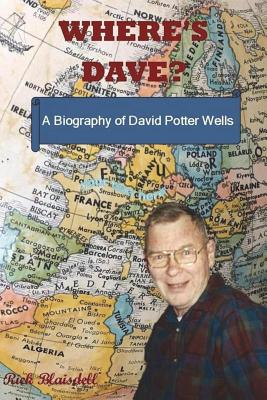 Where's Dave?: A Biography of David Potter Wells cover