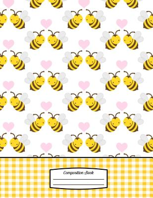 Composition Book: 8.5 X 11 Honey Bees & Hearts with Yellow Gingham - Notebook for School or Activities, Softcover, College Ruled, 150 Pa Cover Image