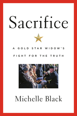 Sacrifice: A Gold Star Widow's Fight for the Truth Cover Image
