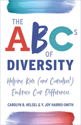 The ABCs of Diversity: Helping Kids (and Ourselves!) Embrace Our Differences Cover Image