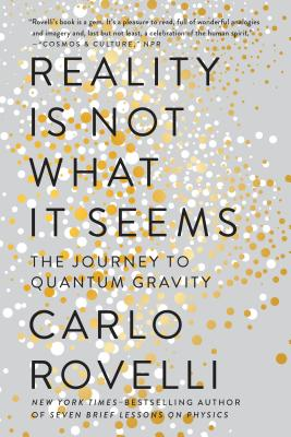 REALITY IS NOT WHAT IT SEEMS, by Carlo Rovelli