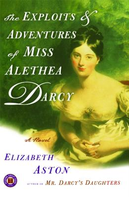 The Exploits & Adventures of Miss Alethea Darcy Cover