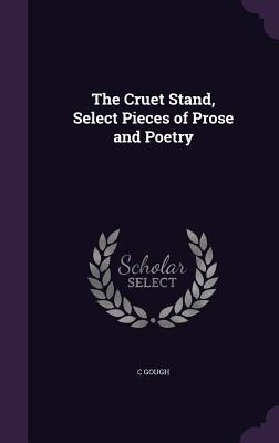 Cover for The Cruet Stand, Select Pieces of Prose and Poetry