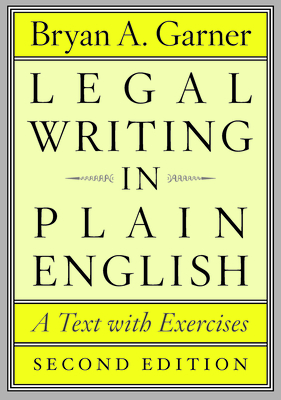 Legal Writing in Plain English, Second Edition: A Text with Exercises (Chicago Guides to Writing, Editing, and Publishing) Cover Image