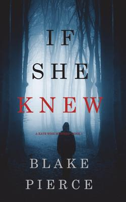 If She Knew (A Kate Wise Mystery-Book 1) Cover Image