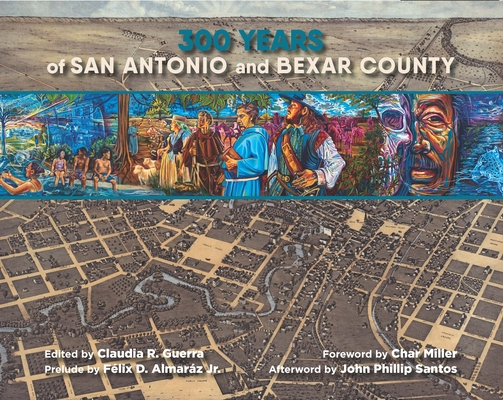 300 Years of San Antonio and Bexar County Cover Image