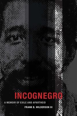 INCOGNEGRO - By III Wilderson, Frank B.