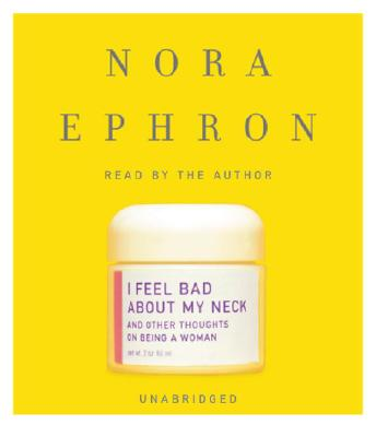 I Feel Bad about My Neck: And Other Thoughts on Being a Woman Cover Image