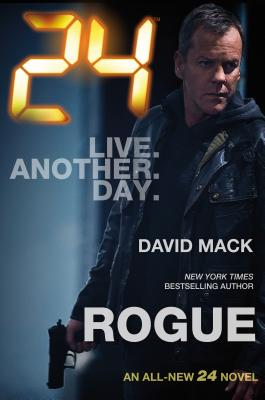 24: Rogue: A 24 Novel (24 Series #2) Cover Image