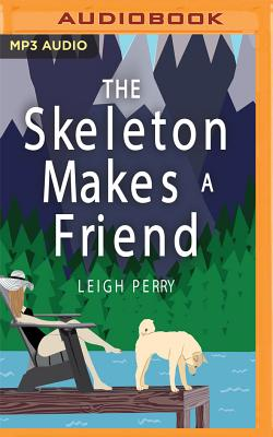 The Skeleton Makes a Friend: A Family Skeleton Mystery, Book 5 Cover Image