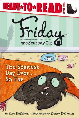 The Scariest Day Ever . . . So Far (Friday the Scaredy Cat) Cover Image