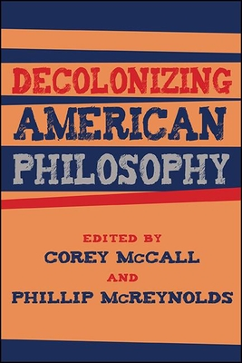 Decolonizing American Philosophy (Suny Series) Cover Image