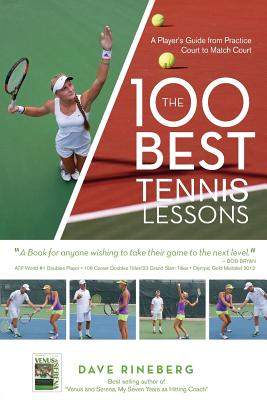 The 100 Best Tennis Lessons: A Player's Guide from Practice Court to Match Court Cover Image