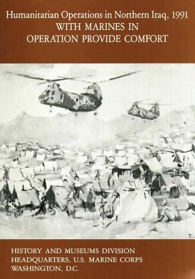 Humanitarian Operations in Northern Iraq, 1991: With Marines in Operation Provide Comfort Cover Image