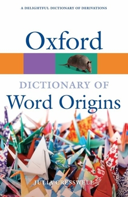 Oxford Dictionary of Word Origins (Oxford Quick Reference) Cover Image