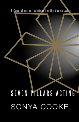 Seven Pillars Acting: A Comprehensive Technique for the Modern Actor Cover Image