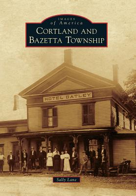 Cover for Cortland and Bazetta Township (Images of America (Arcadia Publishing))