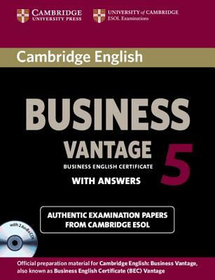 Cambridge English Business 5 Vantage Self-Study Pack (Student's Book with Answers and Audio CDs (2)) [With CD (Audio)] (Bec Practice Tests) Cover Image