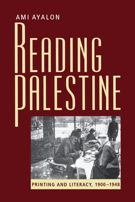 Reading Palestine: Printing and Literacy, 1900-1948 cover
