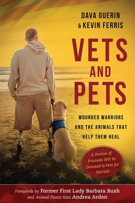 Vets and Pets: Wounded Warriors and the Animals That Help Them Heal Cover Image