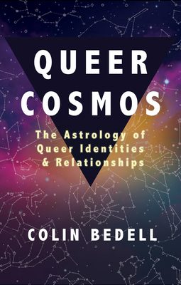 Queer Cosmos: The Astrology of Queer Identities & Relationships Cover Image