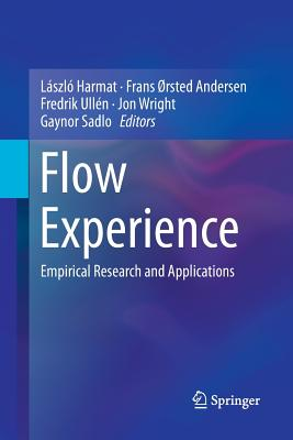Flow Experience: Empirical Research and Applications Cover Image