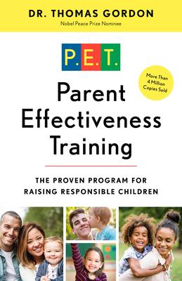 Parent Effectiveness Training: The Proven Program for Raising Responsible Children Cover Image