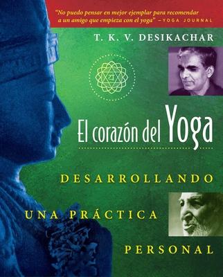 El corazón del Yoga: Desarrollando una práctica personal Cover Image