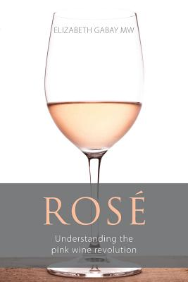 Rosé: Understanding the pink wine revolution (Classic Wine Library) Cover Image