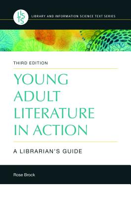 Young Adult Literature in Action: A Librarian's Guide (Library and Information Science Text) Cover Image