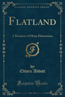 Flatland: A Romance of Many Dimensions (Classic Reprint) Cover Image