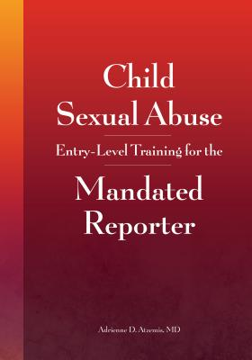 Child Sexual Abuse: Entry-Level Training for the Mandated Reporter Cover Image