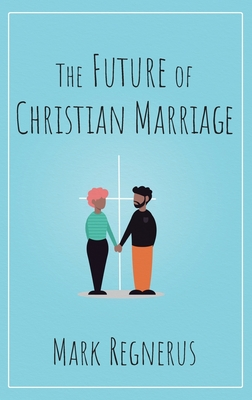 The Future of Christian Marriage Cover Image