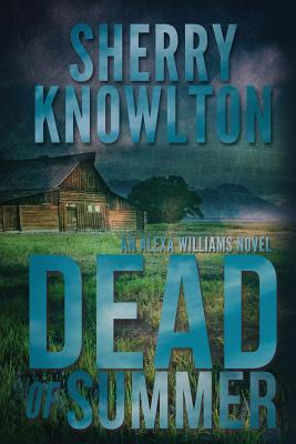 Dead of Summer: An Alexa Williams Novel Cover Image