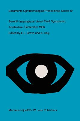 Seventh International Visual Field Symposium, Amsterdam, September 1986 (Documenta Ophthalmologica Proceedings #49) Cover Image