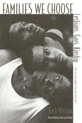 Families We Choose: Lesbians, Gays, Kinship (Between Men-Between Women: Lesbian & Gay Studies) Cover Image