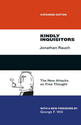 Kindly Inquisitors: The New Attacks on Free Thought, Expanded Edition Cover Image