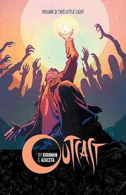 Outcast by Kirkman & Azaceta Volume 3: This Little Light cover image