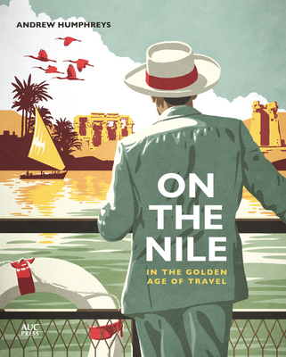 On the Nile in the Golden Age of Travel Cover Image