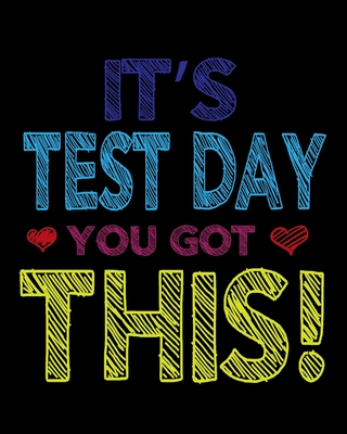 It's Test Day You Got This: Teacher Appreciation Notebook Or Journal Cover Image