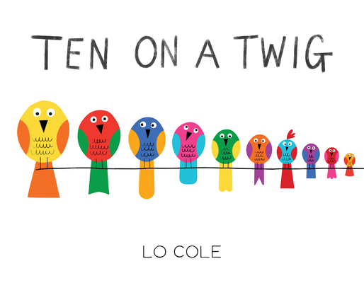 Ten on a Twig: An Interactive Counting and Bedtime Book for Toddlers Cover Image