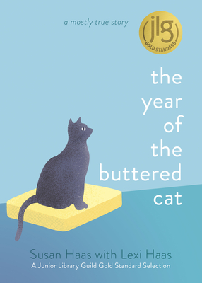 The Year of the Buttered Cat: A Mostly True Story Cover Image