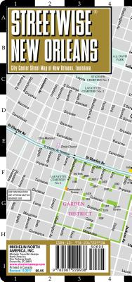 Streetwise New Orleans Map - Laminated City Center Street Map of New Orleans, Louisiana (Michelin Streetwise Maps) Cover Image