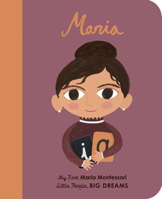 Maria Montessori: My First Maria Montessori (Little People, BIG DREAMS #23) Cover Image