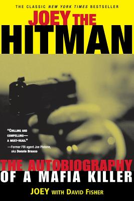 Joey the Hitman: The Autobiography of a Mafia Killer (Adrenaline Classics) Cover Image