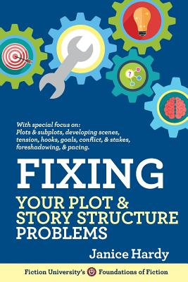 Cover for Fixing Your Plot and Story Structure Problems