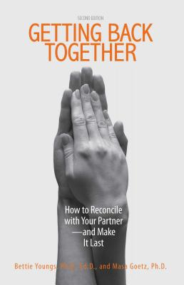 Getting Back Together: How to Reconcile with Your Partner - And Make It Last Cover Image